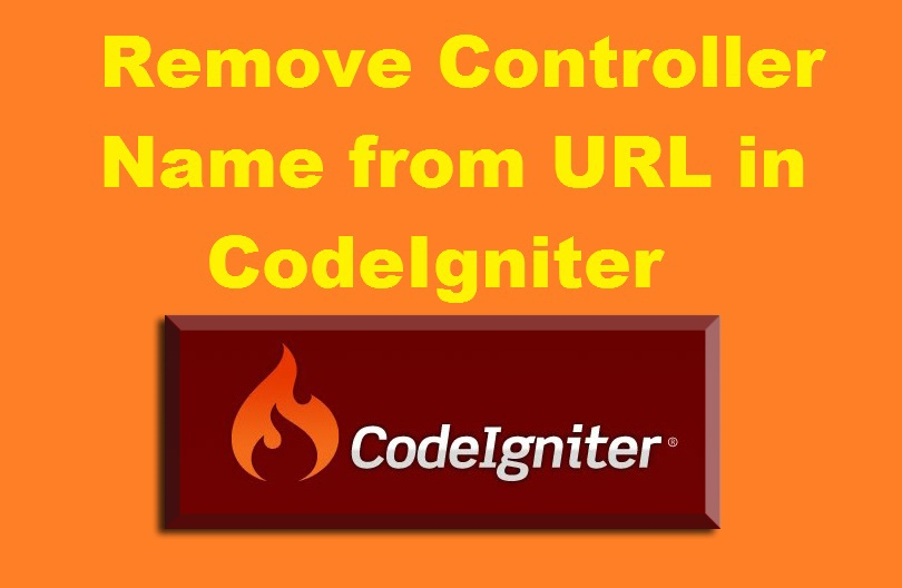 How to remove Controller Name from URL in CodeIgniter