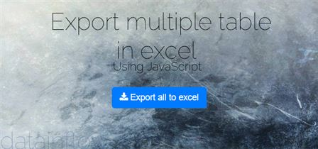 Export multiple html tables in single file excel using Javascript