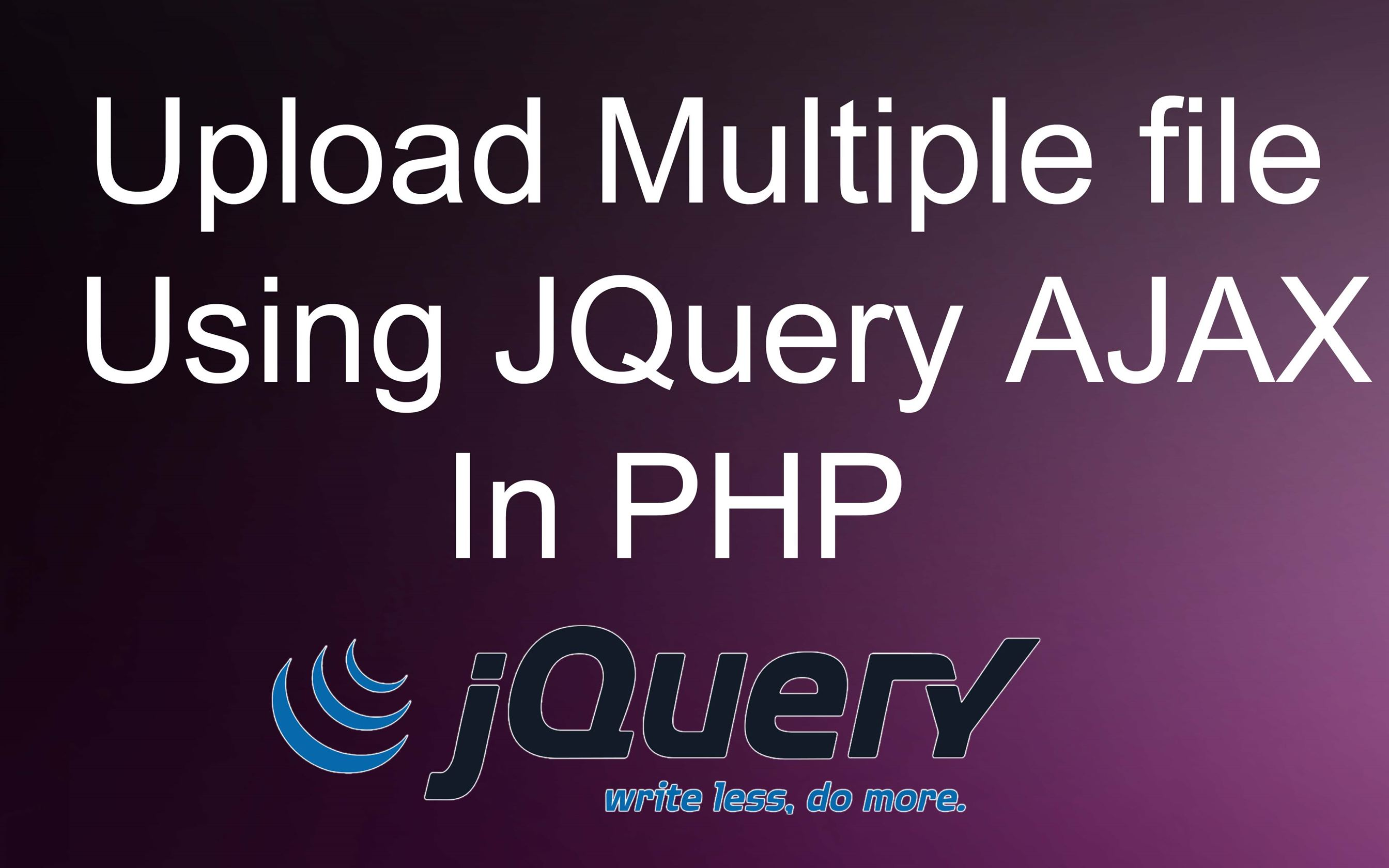 Upload multiple files in PHP using simple JQuery Ajax  - DataInFlow