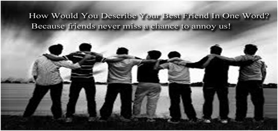 describe your best friend How to answer: how would your friends describe you  says that it's best if your answer is a balance of self-esteem and tolerance for the opinions of others.