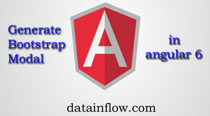 Generate bootstrap modal in angular 6 - DataInFlow